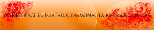 Desrecherches: Portail Communautaire Fracophone
