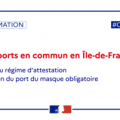 Transports en Île-de-France : arrêt du régime d'attestation, maintien du port du masque obligatoire